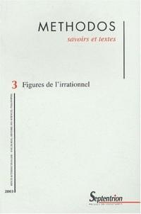 Méthodos N° 3 : Figures de l'irrationnel