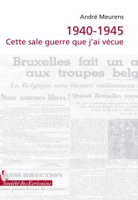 1940-1945 CETTE SALE GUERRE QUE JAI VECUE