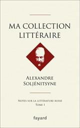 Ma collection littéraire : Notes sur la littérature russe