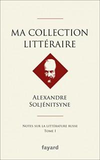 Ma collection littéraire: Notes sur la littérature russe