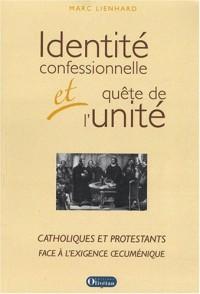 Identité confessionnelle et quête de l'unité : Catholiques et protestants face à l'exigence oecuménique
