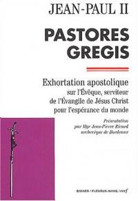Pastores gregis : Exhortation apostolique sur l'Evêque, serviteur de l'Evangile de Jésus Christ pour l'espérance du monde