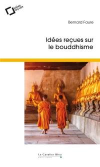 Idées reçues sur le bouddhisme