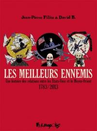 Les meilleurs ennemis: Une histoire des relations entre les États-Unis et le Moyen-Orient (1783-2013)