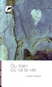 Du Train Ou Va la Vie