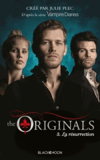 The Originals - Tome 3 - La Résurrection