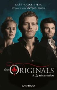 The Originals - Tome 3 - La Résurrection