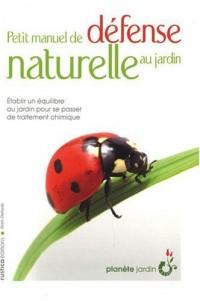 Petit manuel de défense naturelle au jardin