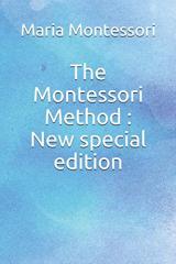 The Montessori Method: New special edition