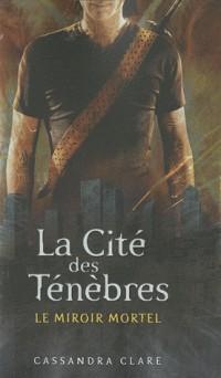 La cité des ténèbres, Tome 3 : Le miroir mortel