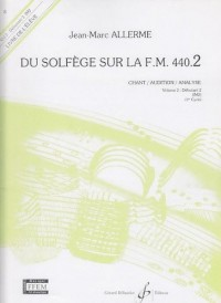 Du Solfège sur la FM 440.2: Chant/Audition/Analyse. Volume 2 : Débutant 2