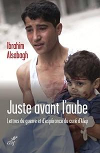 Juste avant l'aube : Lettres de guerre et d'espérance envoyées d'Alep