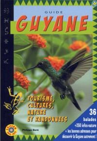 Guide Guyane 2012 : Cultures, nature et randonnées