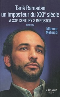Tarik Ramadan, un imposteur du XXIe siècle : Edition français-anglais-arabe