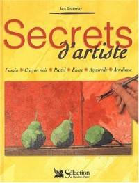 Secrets d'artiste : Fusain, crayon noir, pastel, encre, aquarelle, acrylinque