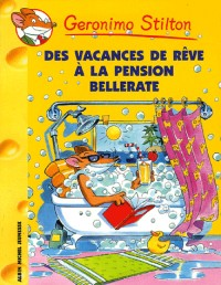 Geronimo Stilton, Tome 27 : Des vacances de rêve à la pension Bellerate...