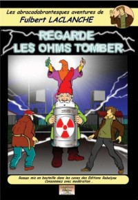 Les Abracadabrantesques Aventures de Fulbert Laclanche - Regarde les Ohms Tomber