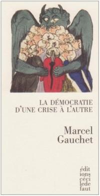 La démocratie d'une crise à l'autre