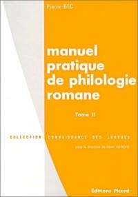 Manuel pratique de philologie romane, tome 2 : français, roumain, sarde, rhéto-frioulan, francoprovençal, dalmate. Phonologie.