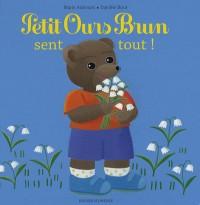 Petit Ours Brun sent tout !