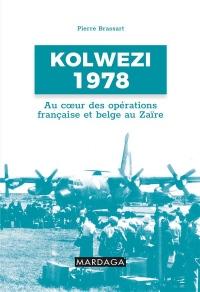 Kolwezi 1978 : Au coeur des opérations françaises et belges au Zaïre