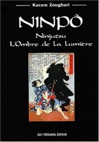 Ninpô : Ninjutsu, L'Ombre de la Lumière