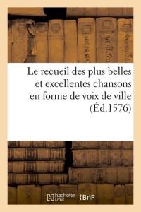 Le Recueil Chansons en Voix Ville  ed 1576