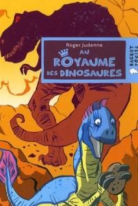 Au royaume des dinosaures