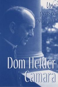 Dom Helder Camara une Pensee par Jour