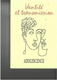 Adolescence 100 -Identit et Transmission