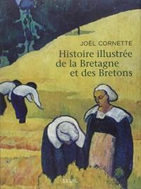 Histoire illustrée de la Bretagne et des Bretons : Ve-XXIe siècles