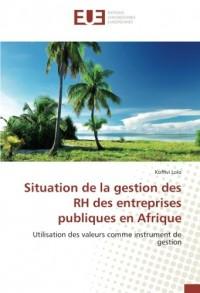 Situation de la gestion des RH des entreprises publiques en Afrique: Utilisation des valeurs comme instrument de gestion