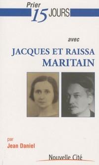 Prier 15 jours avec Jacques et Raïssa Maritain