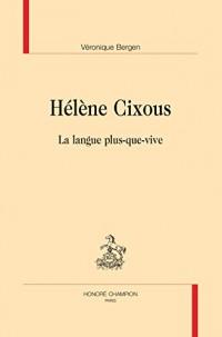 Hélène Cixous. La langue plus-que-vive.