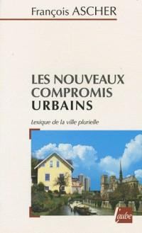 Les nouveaux compromis urbains