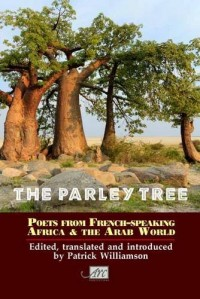 The Parley Tree: An Anthology of Poets from French-Speaking Africa and the Arab World
