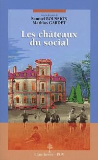 Les châteaux du social : XIXe-XXe siècle