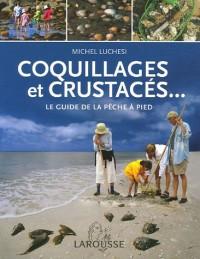 Coquillages et crustacés... : Le guide de la pêche à pied