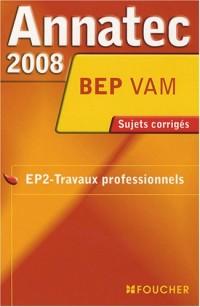 EP2-Travaux professionnels BEP VAM : Sujets corrigés