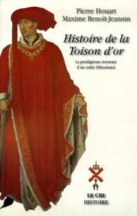Histoire de la Toison d'Or : La prodigieuse aventure d'un ordre éblouissant de Philippe le Bon à nos jours