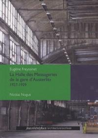 La Halle des Messageries de la gare d'Austerlitz 1927-1929 : Eugène Freyssinet