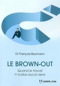 Le brown-out : Quand le travail n'a plus aucun sens