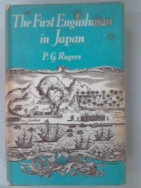 THE FIRST ENGLISHMAN IN JAPAN: THE STORY OF WILL ADAMS.