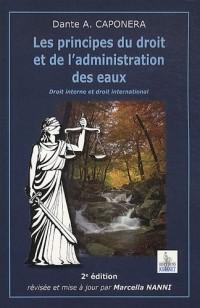 Les principes du droit et de l'administration des eaux : Droit interne et droit international