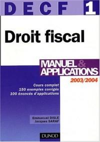 Droit fiscal 2003/2004, DECF numéro 1 : Manuel et applications