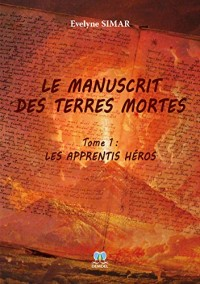 Le manuscrit des terres mortes (Tome 1)