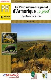 Le Parc Naturel Régional d'Armorique... à pied : 39 promenades et randonnées dans les Monts d'Arrée