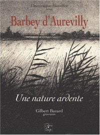 Barbey d'Aurevilly : Une nature ardente