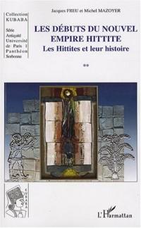Les Débuts du Nouvel Empire Hittite : Les Hittites et leur histoire
