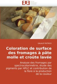 Coloration de Surface Des Fromages P[te Molle Et Crote Lave